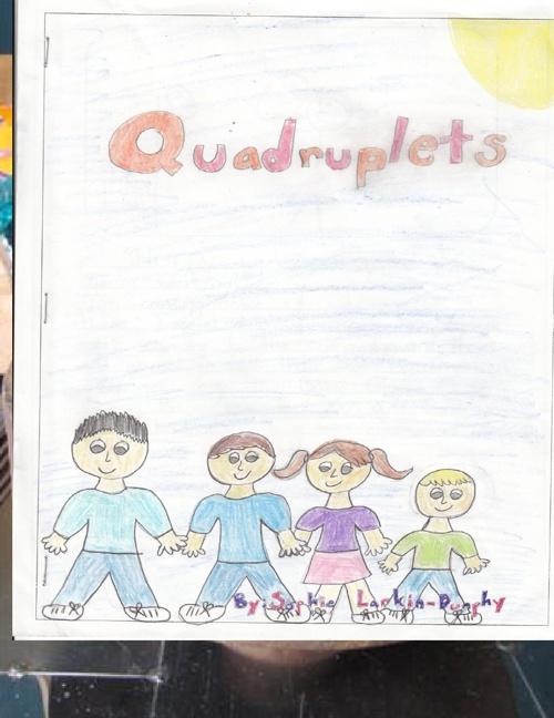 Quadruplets By:Sophie Larkin-Dunphy