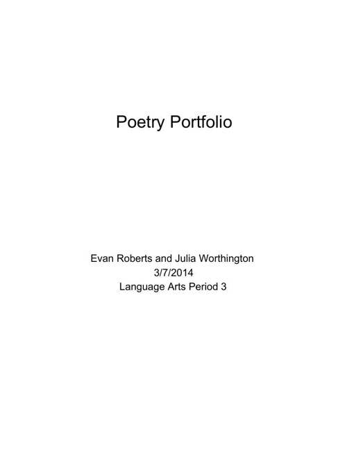 Poetry Portfolio (3rd, Julia Worthington and Evan Roberts)