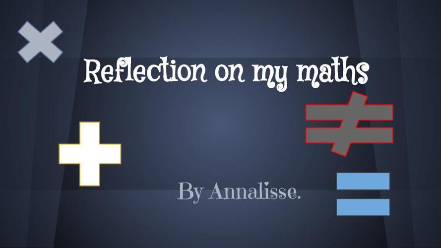 Reflection on my maths Week 7 Term 2