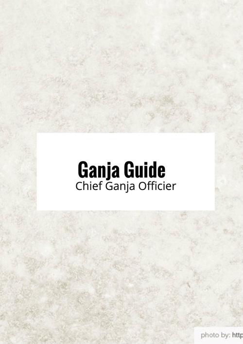 Ganja Guide