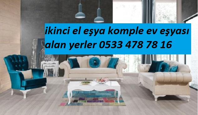 SARIYER İKİNCİ EL KOMPLE EV EŞYASI ALANLAR (0533 478 78 16)