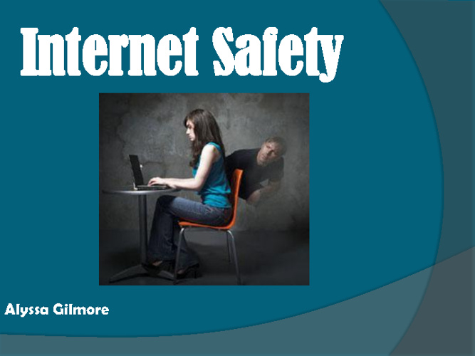 G8 Internet Safety Alyssa Gilmore
