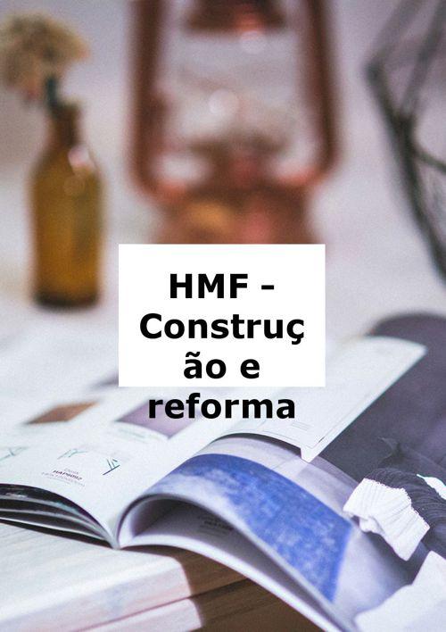 HMF - Construção e reforma