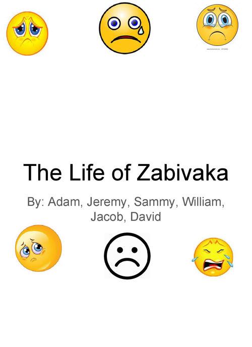 The Life of Zabivaka