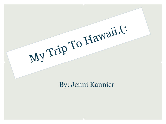 My Trip To Hawaii