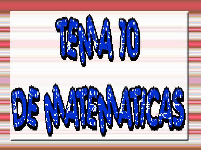 Tema 10 de Matemáticas
