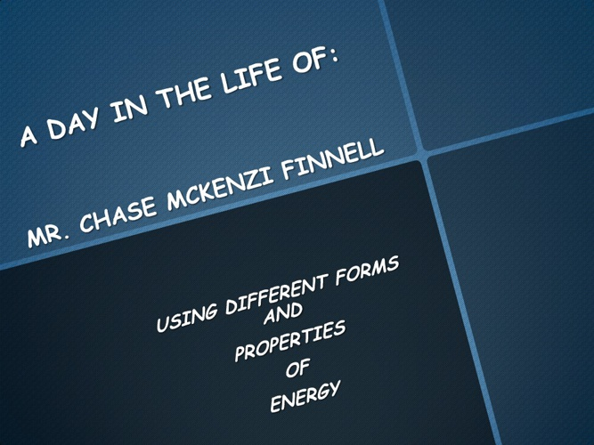 A DAY IN THE LIFE OF: MR. CHASE MCKENZI FINNELL
