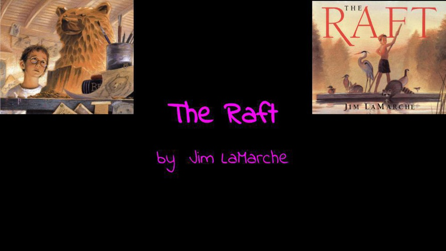 The Raft - Writing