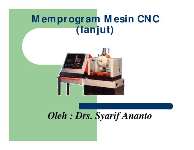Memprogram Mesin CNC (lanjut)