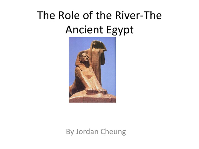 The Role Of the River-The Ancient Egypt