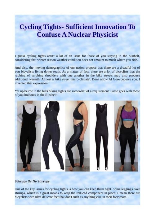Cycling Tights- Sufficient Innovation To Confuse A Nuclear Physi