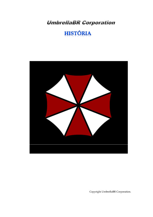 A História da Umbrella Corporation.