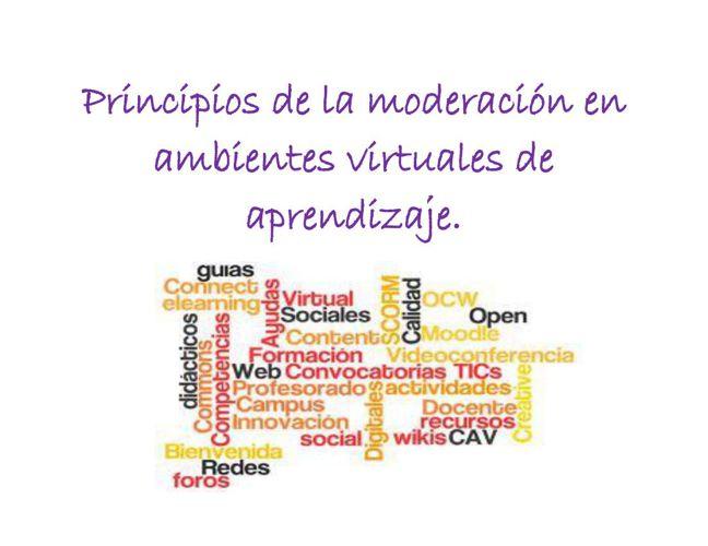 Principios de la moderación en ambientes virtuales de aprendizaj