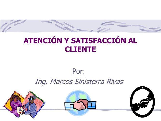Atencion y satisfaccion del cliente