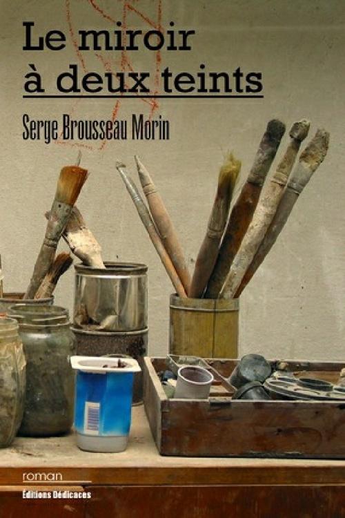 Le miroir à deux teints, par Serge Brousseau Morin