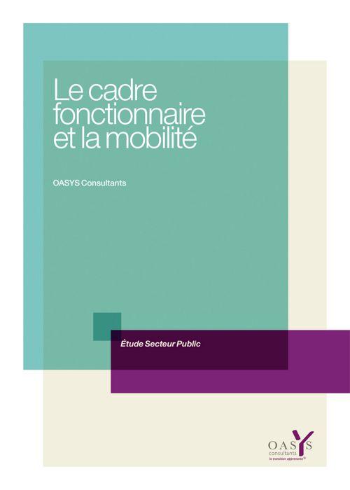Etude OasYs - Le cadre fonctionnaire et la mobilité
