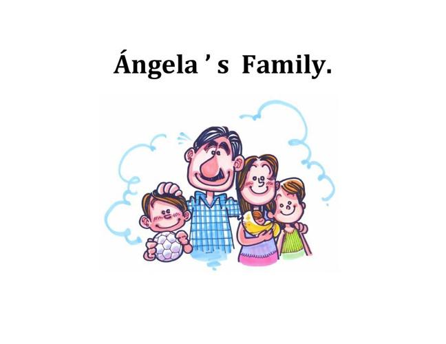 Ángela ' s  Family