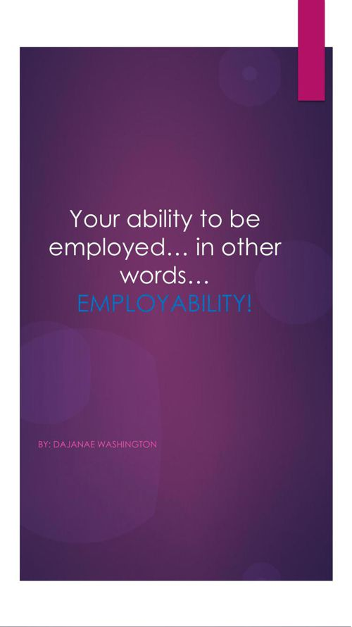 Your ability to be employed