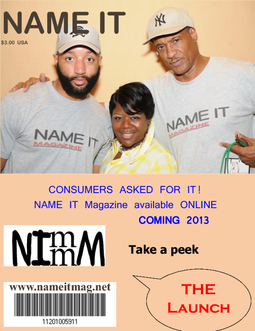 2013 Launch of NAME IT Magazine available online