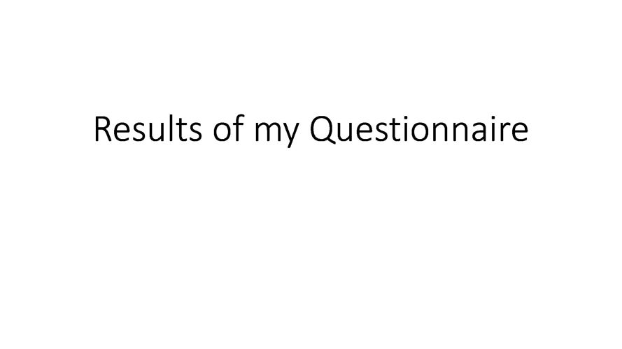 Results of my Questionnaire