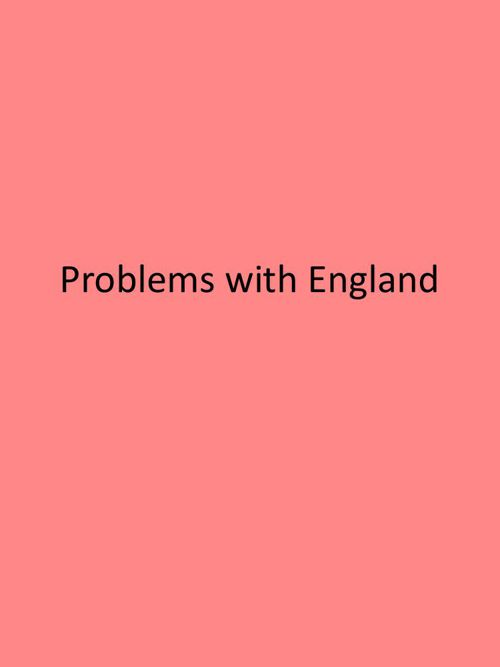 Problems with England