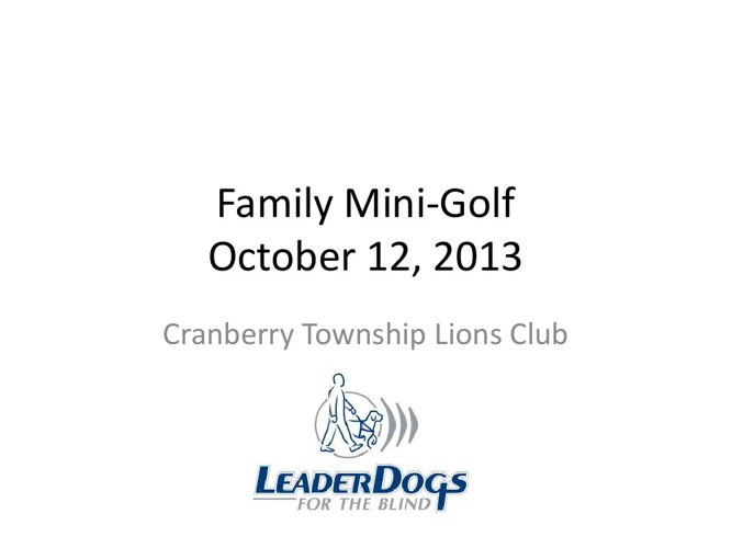Lions 2013 Family Mini Golf Outing, October 12