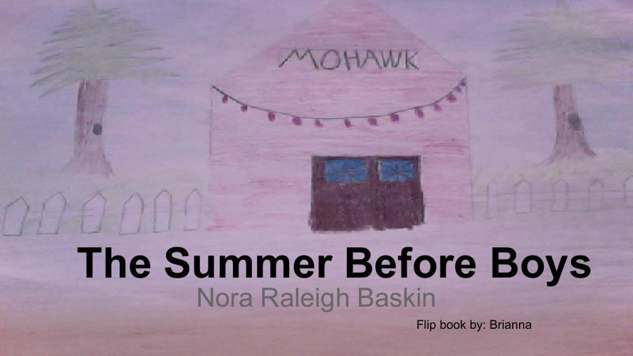 Brianna Perkins Flipbook _ The Summer Before Boys