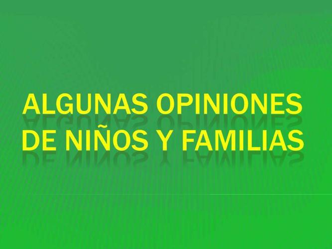 Algunas opiniones de niños y familias