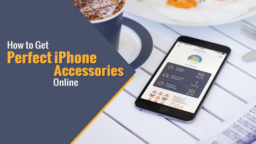 How to Get Perfect iPhone Accessories Online