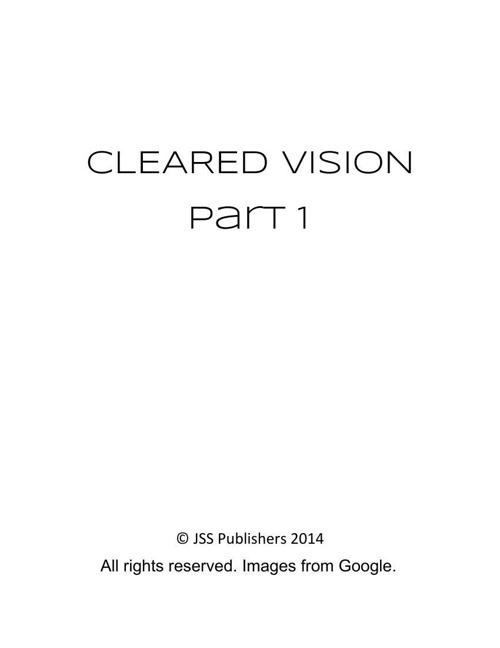 Cleared Vision Part 1 - A Nicholas Kerri story