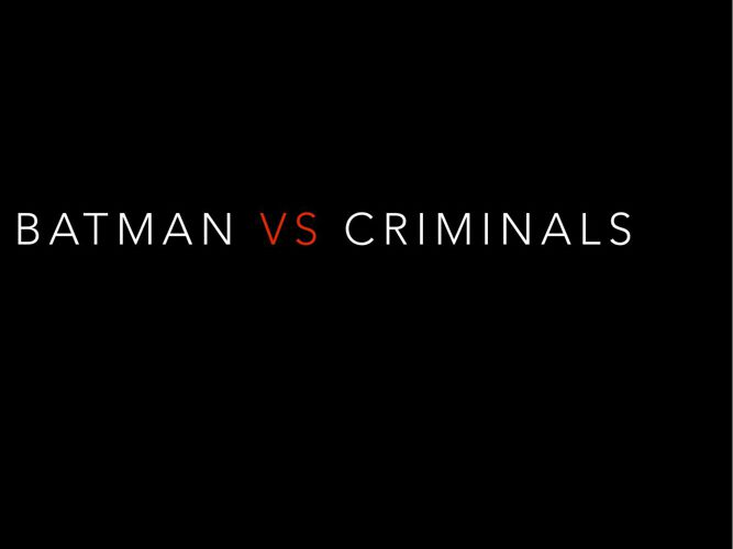 Batman VS Criminals