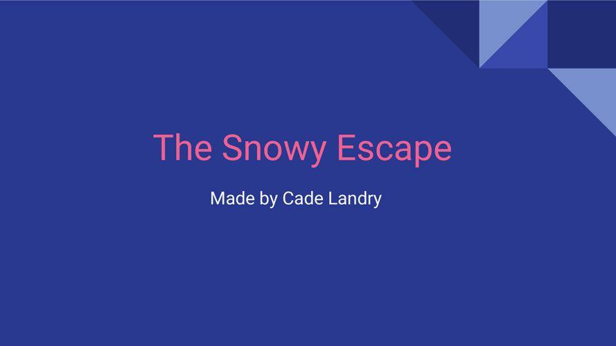 The Snowy Escape