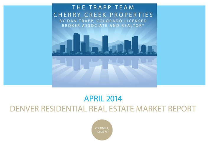 Market Report for Denver April 2014 - The Trapp Team Cherry Cree