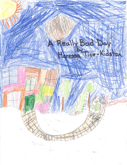 A Really Bad Day by Maressa Tice-Kidston