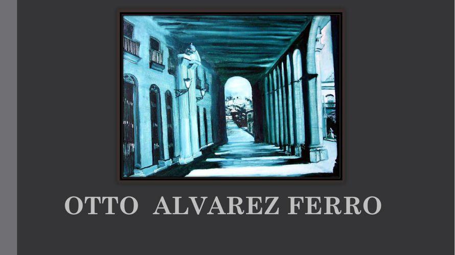 Copy (2) of Otto Alvarez Ferro