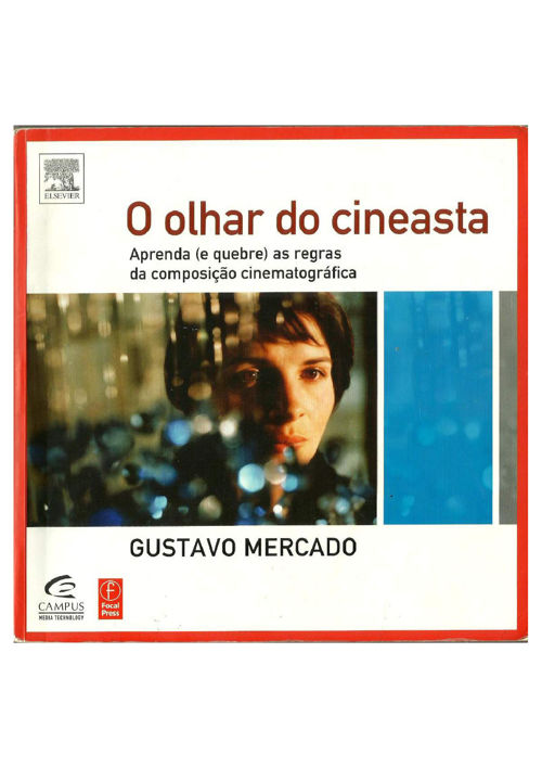 O olhar do Cineasta - Gustavo Mercado