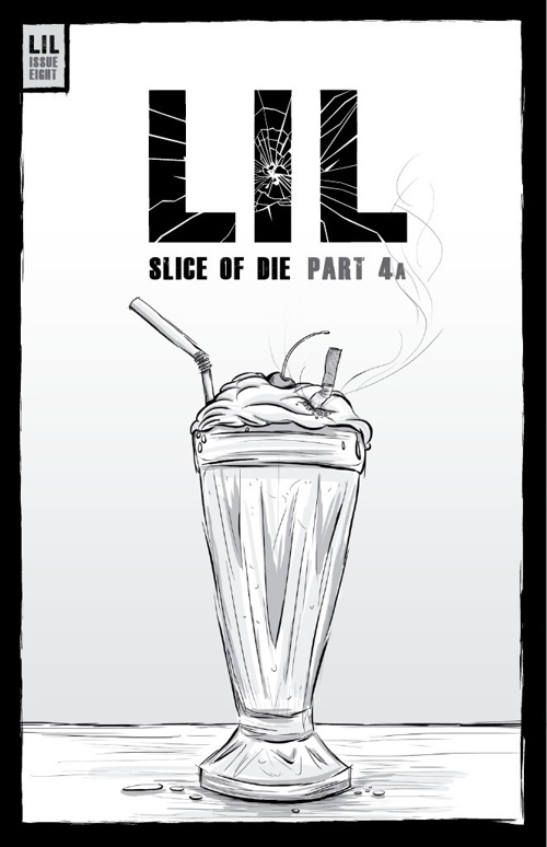 LIL ISSUE 8 - SLICE OF DIE PART 4a