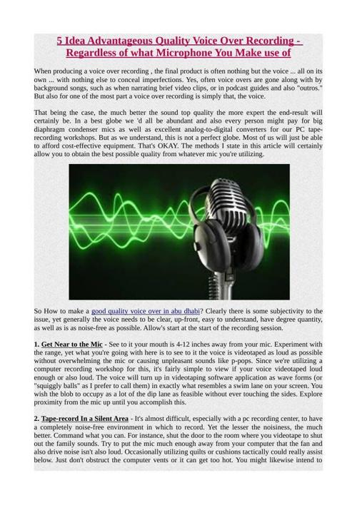 5 Idea Advantageous Quality Voice Over Recording - Regardless of