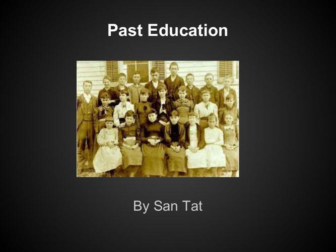 TEACHER 5 Past Education in technology By San Tat