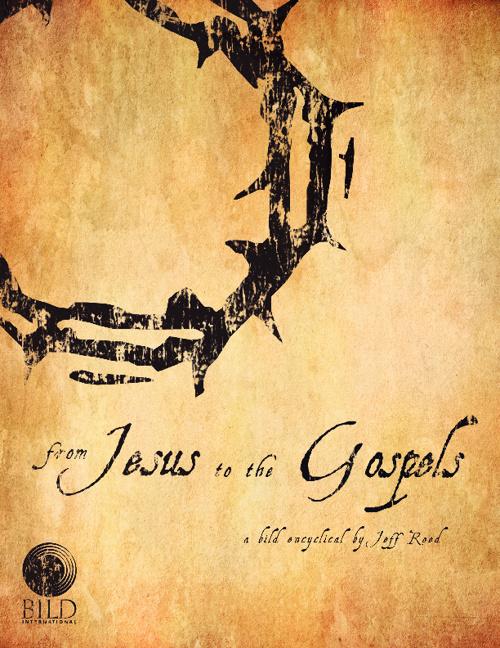 From Jesus to Gospel
