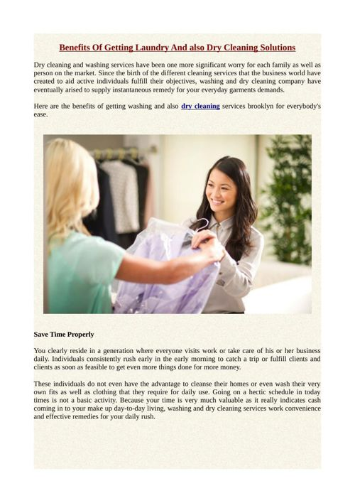 Benefits Of Getting Laundry And also Dry Cleaning Solutions