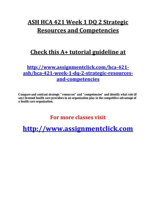 ASH HCA 421 Week 1 DQ 2 Strategic Resources and Competencies
