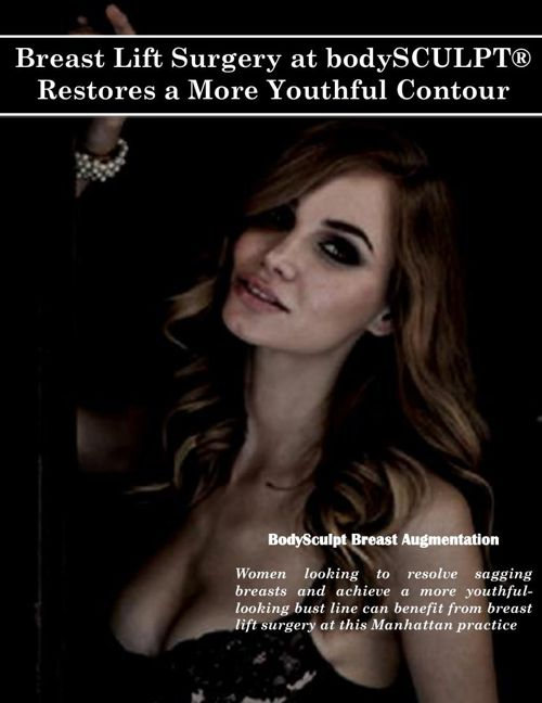 Breast Lift Surgery at bodySCULPT® Restores a More Youthful Cont