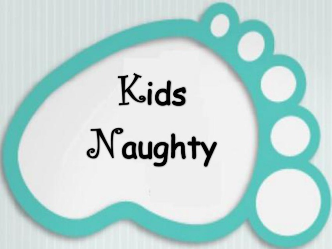 Copy of Kids Naughty