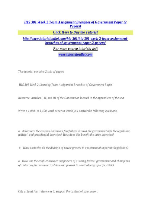 HIS 301 Week 2 Team Assignment Branches of Government Paper (2 P