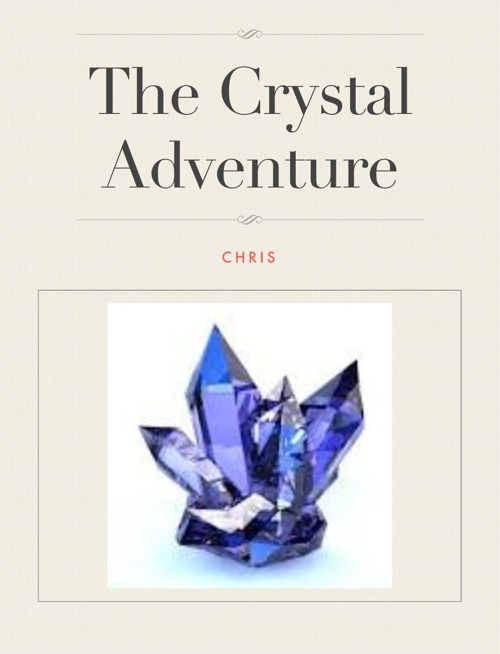 The Crystal Adventure