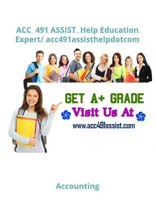 ACC  491 ASSIST  Help Education Expert/ acc491assisthelpdotc