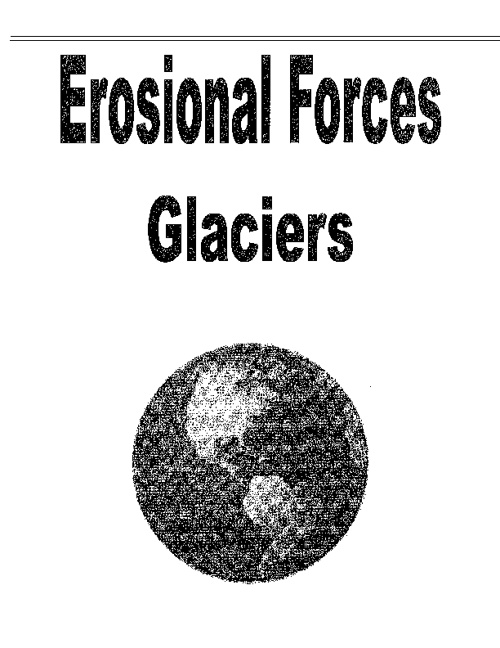 Erosional Forces - Glaciers