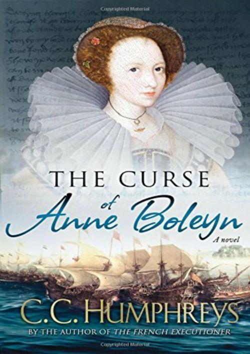 The Curse of Anne Boleyn by C.C. Humphreys (Excerpt)