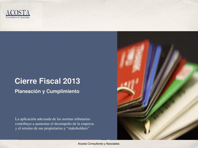 Cierre Fiscal 2013 - AC&A